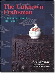 The Unknown Craftsman by Yanagi Soetsu (translated by Bernard Leach)